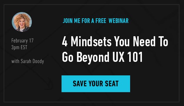 Sarah Doody's UX Webinar: February 17, Save Your Seat