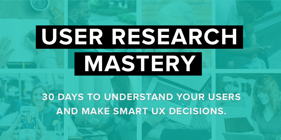 User Research Mastery - Sarah Doody
